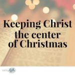 Christmas Resources for Your Family to Help Keep Christ in Christmas