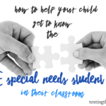 How to Help Your Child Get to Know the Special Needs Student in Their Classroom
