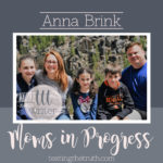 Moms in Progress: Anna Brink
