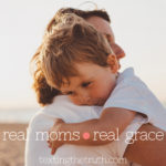 Real Moms, Realistic Expectations for Gratitude & Grace
