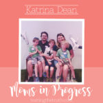 Moms in Progress: Katrina Dean