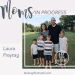 Moms in Progress: Laura Freytag