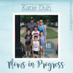 Moms in Progress: Katie Duh