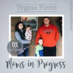 Moms in Progress: Virginia Forste
