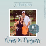 Moms in Progress: Jo Perkins